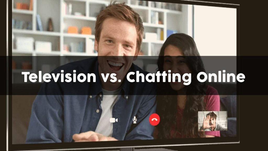 Chat Rooms vs. Television (Full Breakdown)